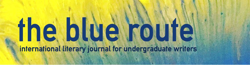 The Blue Route International Literary Journal For Undergraduate Writers